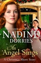 An Angel Sings - A heart-warming Christmas short story ebook by Nadine Dorries