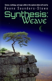 Synthesis:Weave ebook by Deane Saunders-Stowe