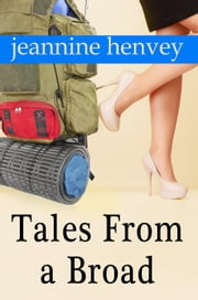 Tales From a Broad ebook by Jeannine Henvey