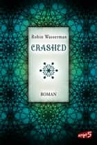 Crashed ebook by Robin Wasserman, Claudia Max