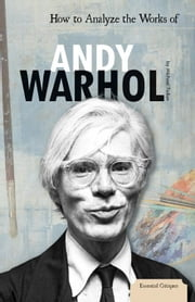 How to Analyze the Works of Andy Warhol ebook by Fallon, Michael