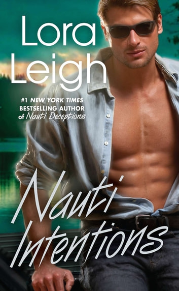 Nauti Intentions ebook by Lora Leigh