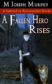 A Fallen Hero Rises ebook by M Joseph Murphy