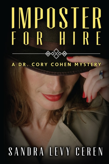 Imposter for Hire - A Dr. Corey Cohen Mystery ebook by Sandra Levy Ceren