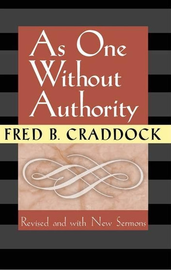 As one without authority - Fourth Edition Revised and with New Sermons ebook by Fred Craddock