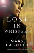 Lost in Whispers - The Dori O. Paranormal Mystery Series ebook by Mary Castillo
