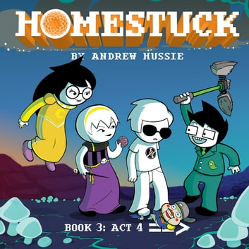 Homestuck, Book 3: Act 4 - Book 3: Act 4 ebook by Andrew Hussie