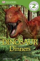 Dinosaur Dinners ebook by
