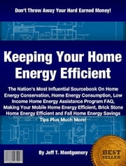 Keeping Your Home Energy Efficient ebook by Jeff T. Montgomery