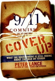 Cover Up - What the Government Is Still Hiding About the War on Terror ebook by Peter Lance