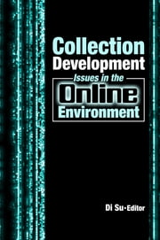Collection Development Issues in the Online Environment ebook by