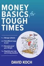 Money Basics for Tough Times e-bog by David Koch