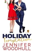 Holiday Temptation ebook by Jennifer Woodhull