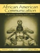 African American Communication - Exploring Identity and Culture ebook by Michael L. Hecht, Ronald L. Jackson, Sidney A. Ribeau
