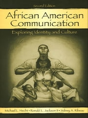 African American Communication - Exploring Identity and Culture ebook by Michael L. Hecht,Ronald L. Jackson,Sidney A. Ribeau