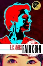 Fair Coin ebook by E.C. Myers