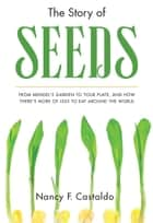 The Story of Seeds ebook by Nancy Castaldo