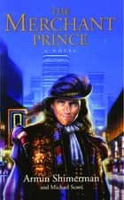 The Merchant Prince ebook by Armin Shimerman, Michael Scott