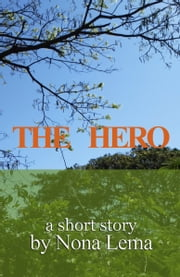 The Hero ebook by Nona Lema