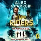 TimeRiders: The Pirate Kings (Book 7) audiobook by