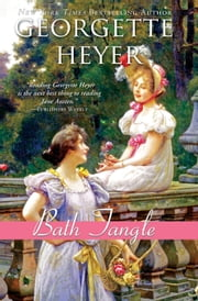 Bath Tangle ebook by Georgette Heyer