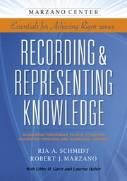 Recording and Representing Knowledge ebook by Ria Schmidt,Robert Marzano