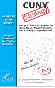 CUNY Strategy - Winning multiple choice strategy for the CUNY Exam ebook by Complete Test Preparation Inc.