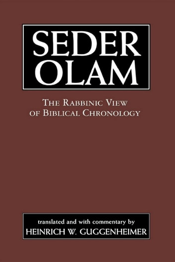 Seder Olam - The Rabbinic View of Biblical Chronology ebook by Seder Olam Rabbah