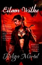 Peligro Mortal ebook by Eileen Wilks