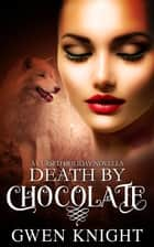 Death by Chocolate - Cursed Holiday, #2 ebook by Gwen Knight