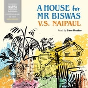 A House for Mr Biswas audiobook by V.S. Naipaul