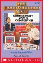 The Baby-Sitters Club #105: Stacey the Math Whiz ebook by Ann M. Martin