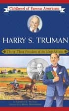 Harry S. Truman - Thirty-Third President of the United States ebook by George E. Stanley, Meryl Henderson