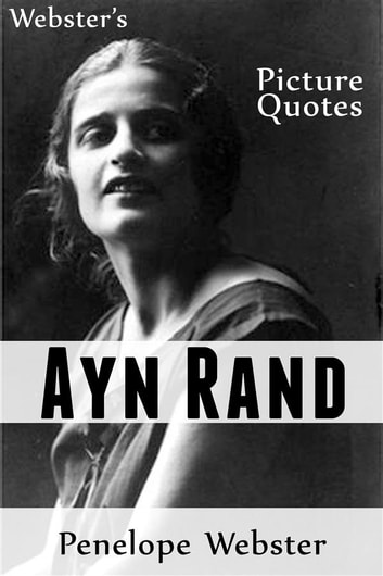 Websters Ayn Rand Picture Quotes