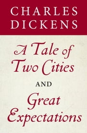 A Tale of Two Cities and Great Expectations (Bantam Classics Editions) ebook by Charles Dickens, John Irving