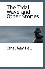 The Tidal Wave And Other Stories ebook by Ethel May Dell