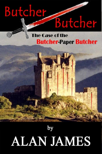 Butcher Butcher: The Case of the Butcher-Paper Butcher ebook by Alan James