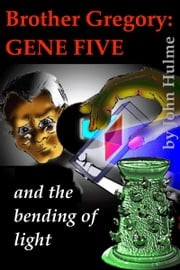 Brother Gregory: Gene Five ebook by John Hulme