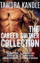 The Career Soldier Collection ebook by Tawdra Kandle