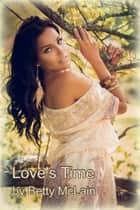 Love's Time ebook by Betty McLain