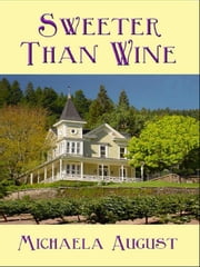 Sweeter than Wine ebook by August, Michaela