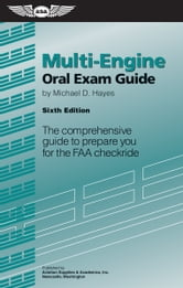 Multi-Engine Oral Exam Guide (eBook - epub) - The comprehensive guide to prepare you for the FAA checkride ebook by Michael D. Hayes