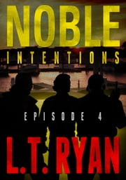 Noble Intentions: Episode 4 ebook by L.T. Ryan