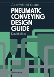 Abbreviated Guide: Pneumatic Conveying Design Guide ebook by Mills, David