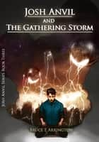 Josh Anvil and the Gathering Storm ebook by Bruce Arrington