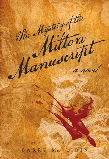 Mystery of the Milton Manuscript - A Novel ebook by Barry Libin