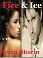 Fire and Ice (Part 2) ebook by