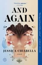 And Again - A Novel ebook by Jessica Chiarella