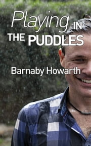 Playing in the Puddles ebook by Barnaby Howarth
