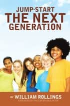 Jump-Start the Next Generation ebook by William Rollings